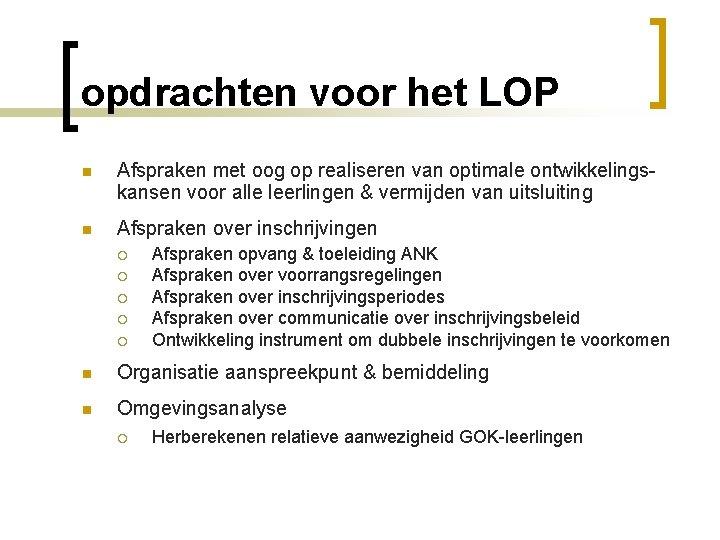 opdrachten voor het LOP n Afspraken met oog op realiseren van optimale ontwikkelingskansen voor