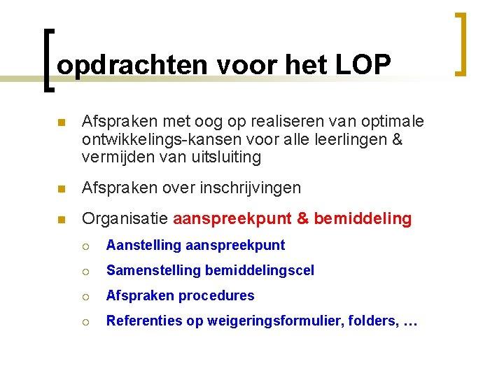 opdrachten voor het LOP n Afspraken met oog op realiseren van optimale ontwikkelings-kansen voor