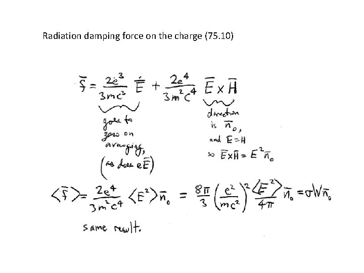 Radiation damping force on the charge (75. 10)