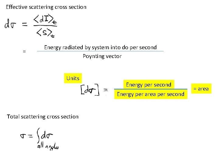 Effective scattering cross section = Energy radiated by system into do per second Poynting