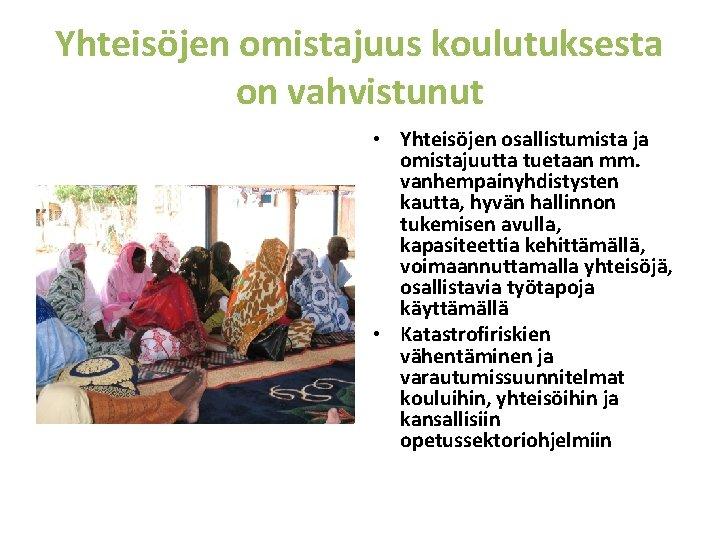 Yhteisöjen omistajuus koulutuksesta on vahvistunut • Yhteisöjen osallistumista ja omistajuutta tuetaan mm. vanhempainyhdistysten kautta,