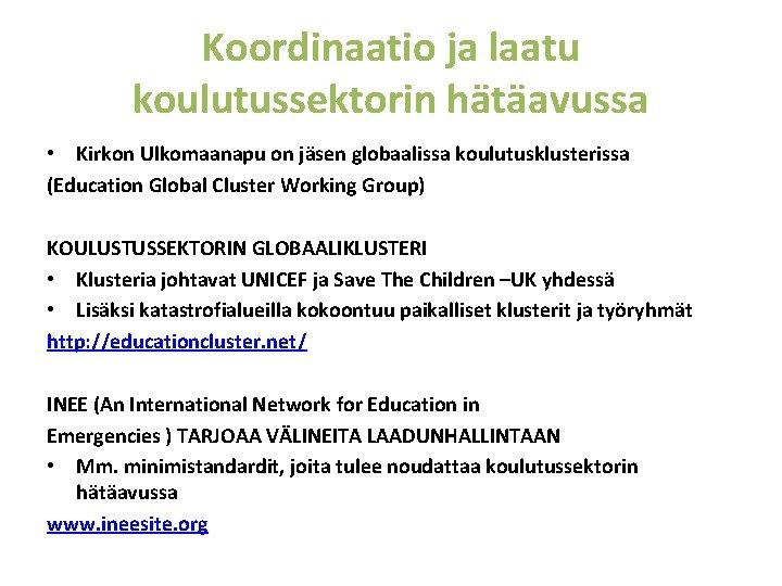 Koordinaatio ja laatu koulutussektorin hätäavussa • Kirkon Ulkomaanapu on jäsen globaalissa koulutusklusterissa (Education Global
