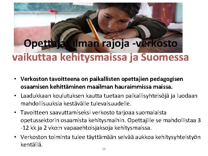 Opettajat ilman rajoja -verkosto vaikuttaa kehitysmaissa ja Suomessa • Verkoston tavoitteena on paikallisten opettajien