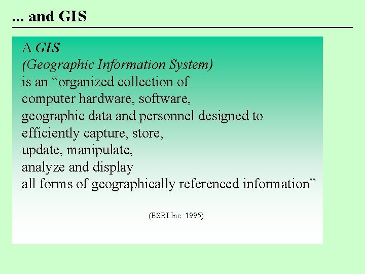 """. . . and GIS A GIS (Geographic Information System) is an """"organized collection"""