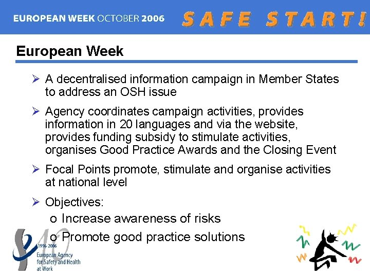 European Week Ø A decentralised information campaign in Member States to address an OSH