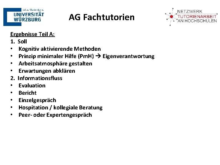 AG Fachtutorien Ergebnisse Teil A: 1. Soll • Kognitiv aktivierende Methoden • Prinzip minimaler