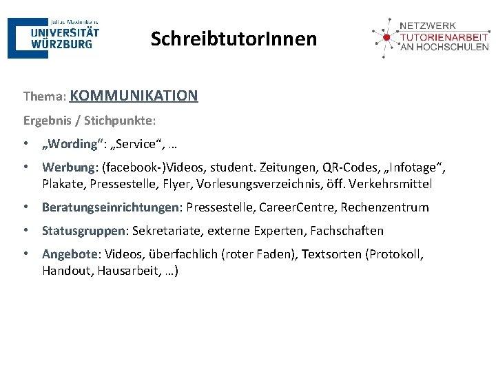 """Schreibtutor. Innen Thema: KOMMUNIKATION Ergebnis / Stichpunkte: • """"Wording"""": """"Service"""", … • Werbung: (facebook-)Videos,"""