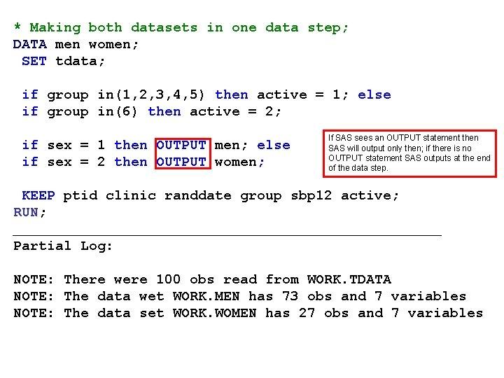 * Making both datasets in one data step; DATA men women; SET tdata; if
