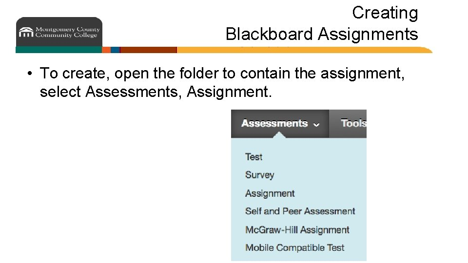 Creating Blackboard Assignments • To create, open the folder to contain the assignment, select
