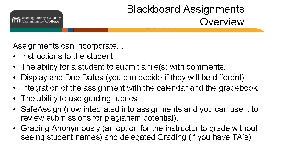 Blackboard Assignments Overview Assignments can incorporate… • Instructions to the student • The ability