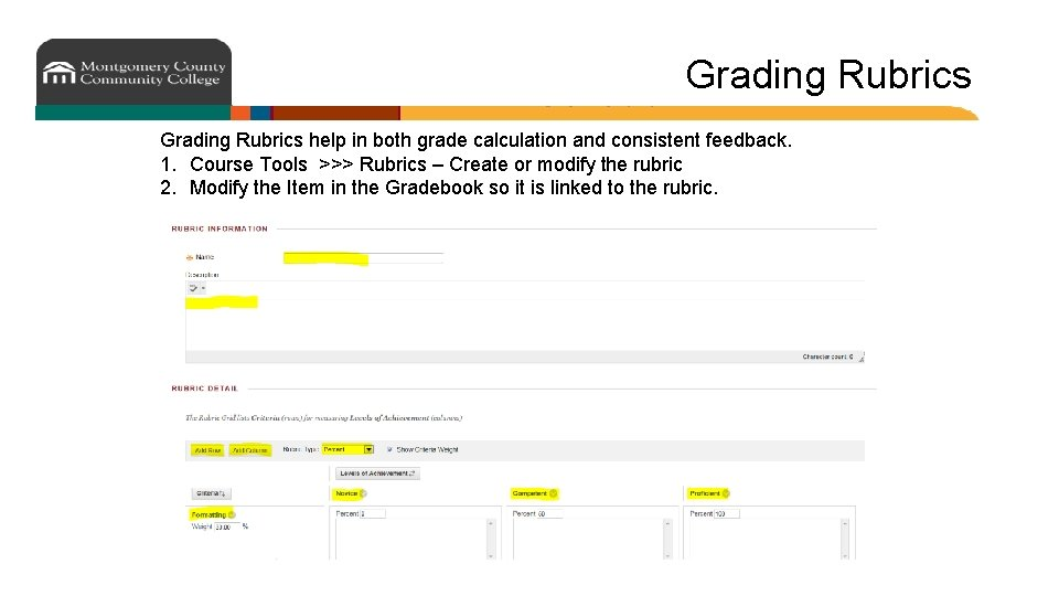 Grading Rubrics help in both grade calculation and consistent feedback. 1. Course Tools >>>