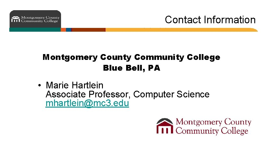 Contact Information Montgomery County Community College Blue Bell, PA • Marie Hartlein Associate Professor,