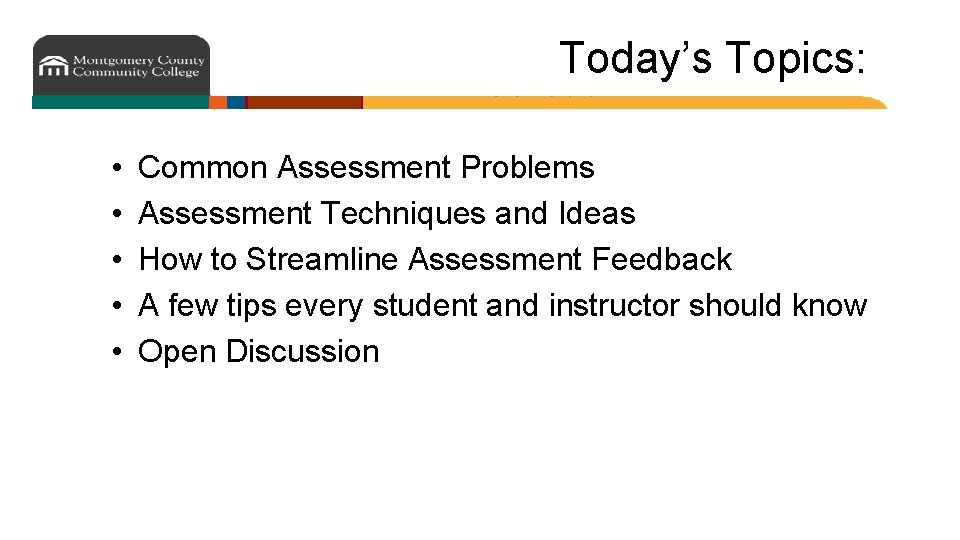 Today's Topics: • • • Common Assessment Problems Assessment Techniques and Ideas How to