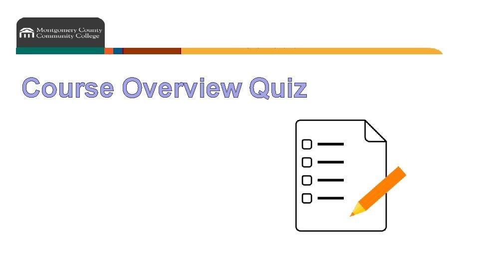 Course Overview Quiz