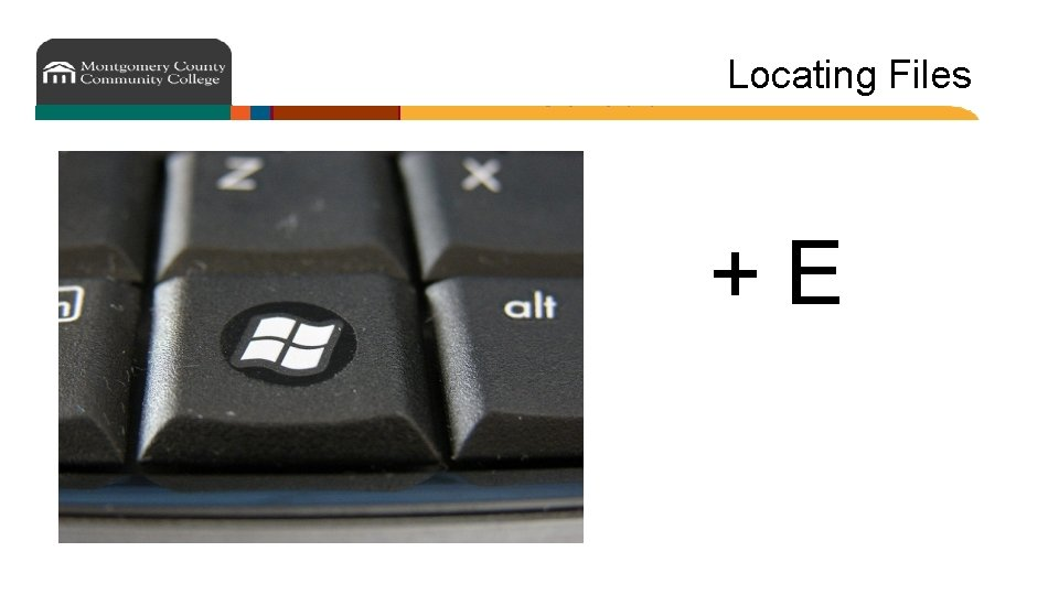 Locating Files +E