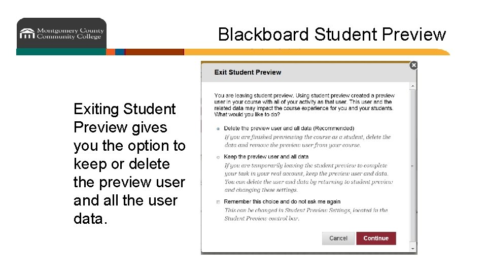 Blackboard Student Preview Exiting Student Preview gives you the option to keep or delete