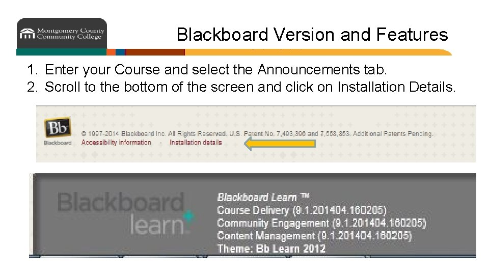 Blackboard Version and Features 1. Enter your Course and select the Announcements tab. 2.