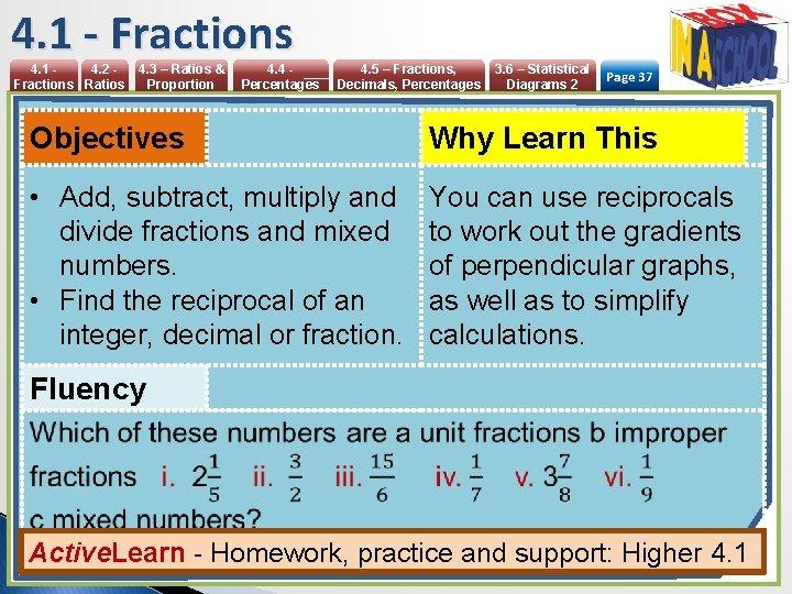 4. 1 - Fractions 4. 1 4. 2 Fractions Ratios 4. 3 – Ratios