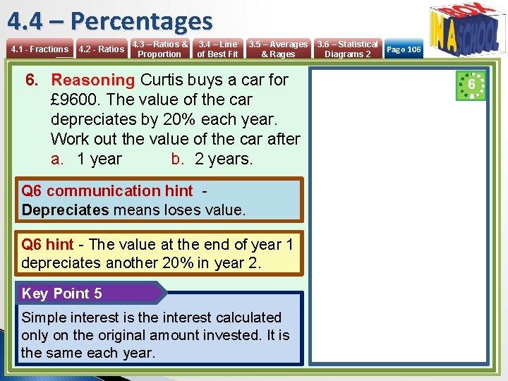 4. 4 – Percentages 4. 1 - Fractions 4. 2 - Ratios 4. 3
