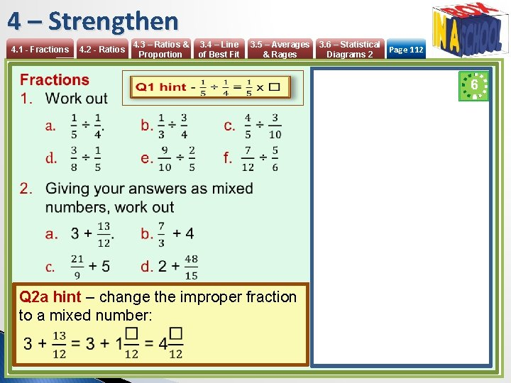 4 – Strengthen 4. 1 - Fractions 4. 3 – Ratios & Proportion 4.