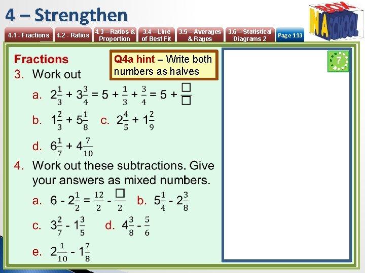 4 – Strengthen 4. 1 - Fractions 4. 2 - Ratios 4. 3 –