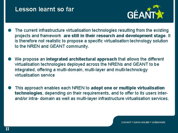 Lesson learnt so far The current infrastructure virtualisation technologies resulting from the existing projects