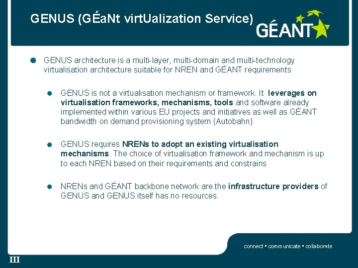 GENUS (GÉa. Nt virt. Ualization Service) GENUS architecture is a multi-layer, multi-domain and multi-technology