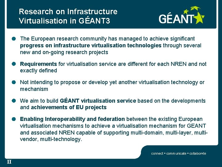 Research on Infrastructure Virtualisation in GÉANT 3 The European research community has managed to