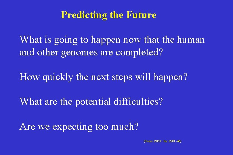 Predicting the Future What is going to happen now that the human and other