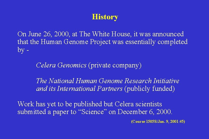 History On June 26, 2000, at The White House, it was announced that the