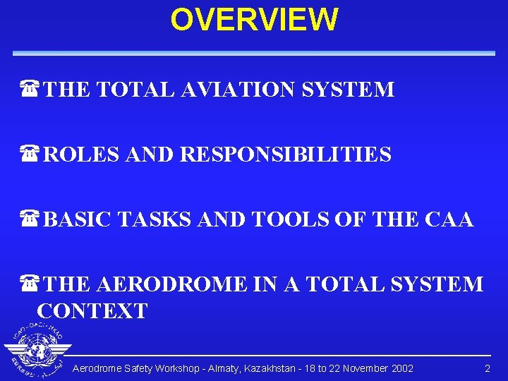 OVERVIEW (THE TOTAL AVIATION SYSTEM (ROLES AND RESPONSIBILITIES (BASIC TASKS AND TOOLS OF THE