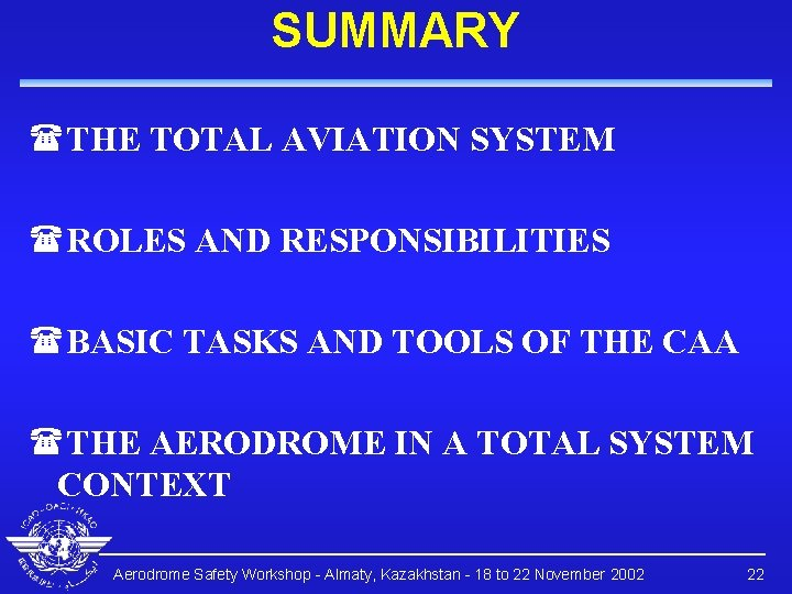 SUMMARY (THE TOTAL AVIATION SYSTEM (ROLES AND RESPONSIBILITIES (BASIC TASKS AND TOOLS OF THE