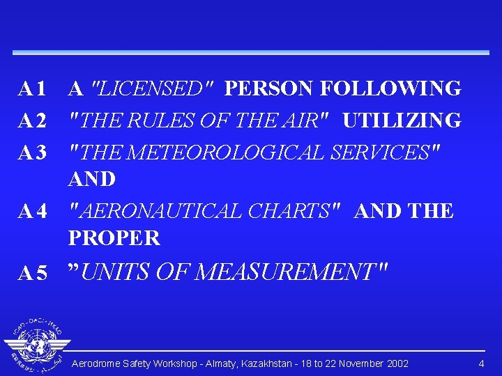 """A 1 A """"LICENSED"""" PERSON FOLLOWING A 2 """"THE RULES OF THE AIR"""" UTILIZING"""