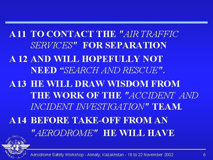 """A 11 TO CONTACT THE """"AIR TRAFFIC SERVICES"""" FOR SEPARATION A 12 AND WILL"""