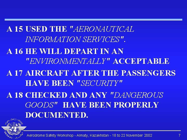 """A 15 USED THE """"AERONAUTICAL INFORMATION SERVICES"""". A 16 HE WILL DEPART IN AN"""