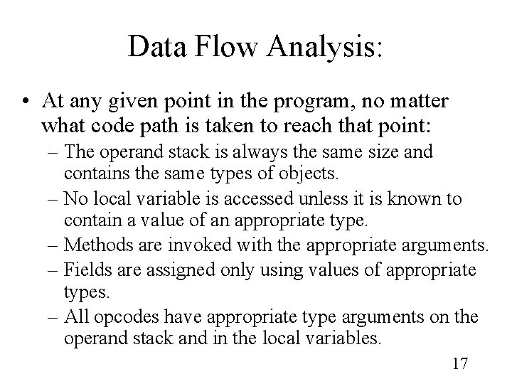Data Flow Analysis: • At any given point in the program, no matter what
