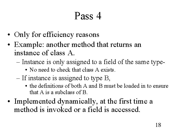 Pass 4 • Only for efficiency reasons • Example: another method that returns an