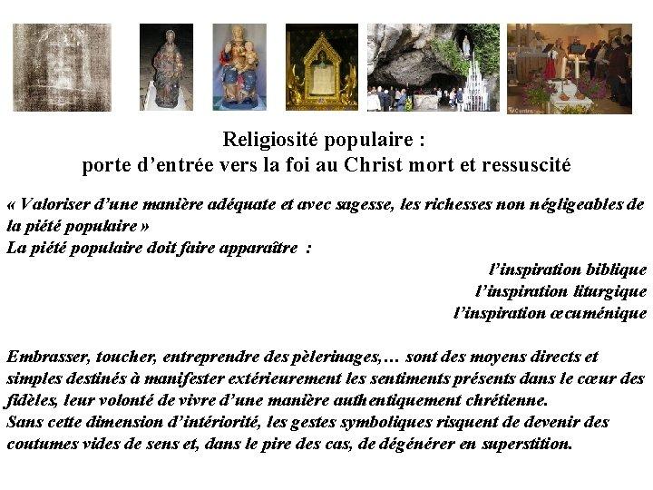 Religiosité populaire : porte d'entrée vers la foi au Christ mort et ressuscité «