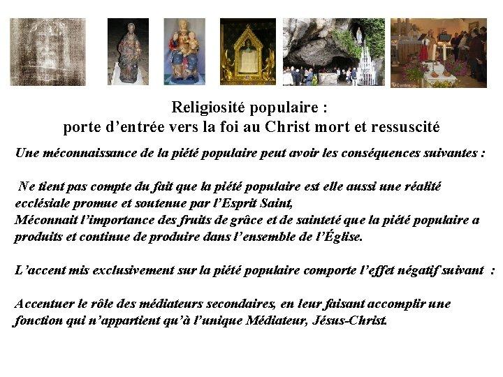 Religiosité populaire : porte d'entrée vers la foi au Christ mort et ressuscité Une