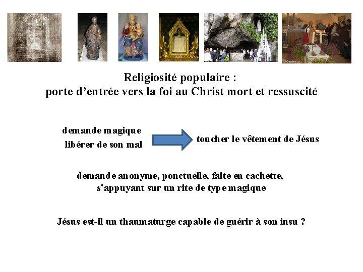 Religiosité populaire : porte d'entrée vers la foi au Christ mort et ressuscité demande