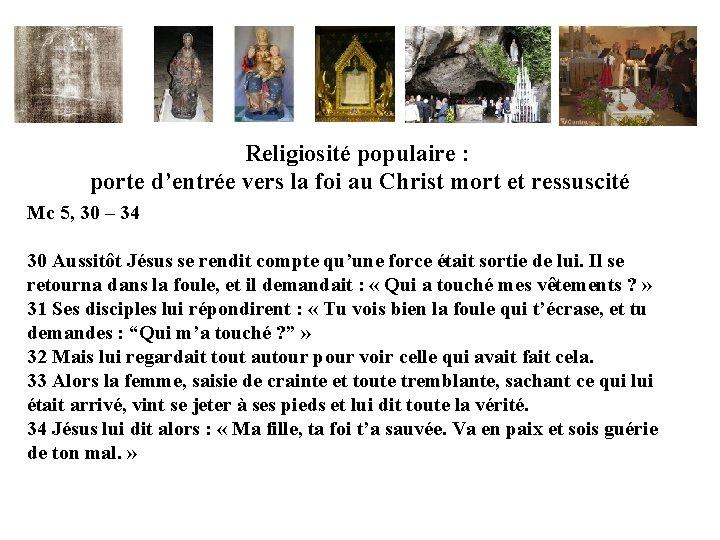 Religiosité populaire : porte d'entrée vers la foi au Christ mort et ressuscité Mc