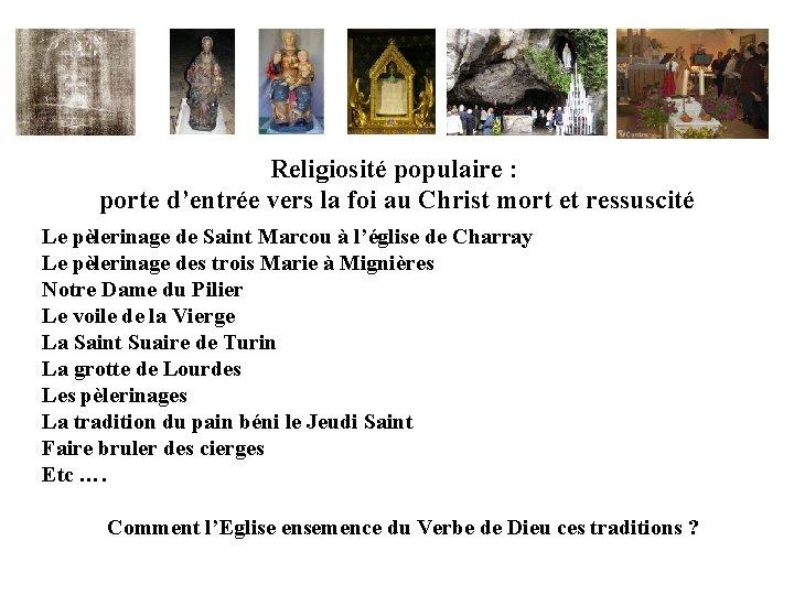 Religiosité populaire : porte d'entrée vers la foi au Christ mort et ressuscité Le