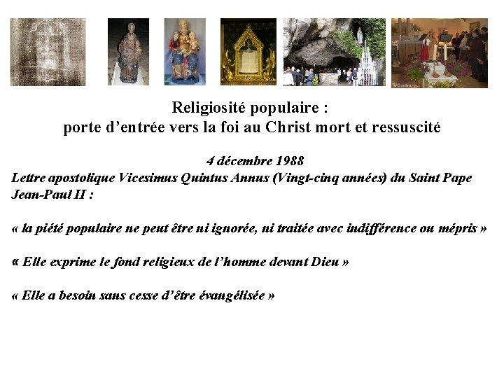 Religiosité populaire : porte d'entrée vers la foi au Christ mort et ressuscité 4