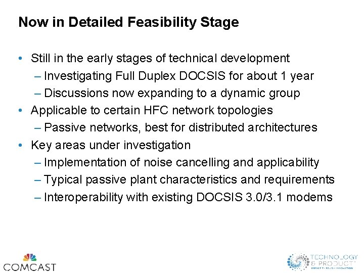 Now in Detailed Feasibility Stage • Still in the early stages of technical development