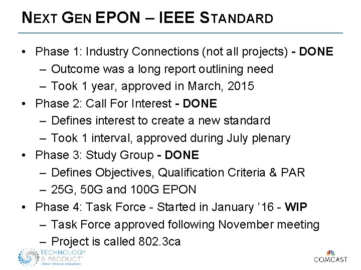 NEXT GEN EPON – IEEE STANDARD • Phase 1: Industry Connections (not all projects)