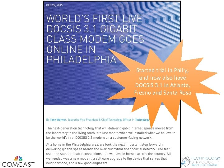 Started trial in Philly, and now also have DOCSIS 3. 1 in Atlanta, Fresno