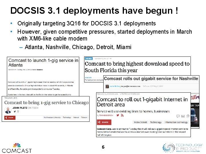 DOCSIS 3. 1 deployments have begun ! • Originally targeting 3 Q 16 for