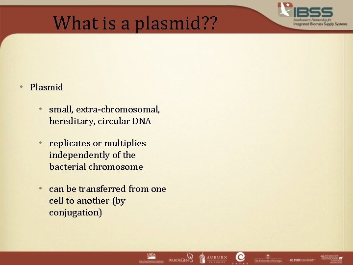 What is a plasmid? ? • Plasmid • small, extra-chromosomal, hereditary, circular DNA •