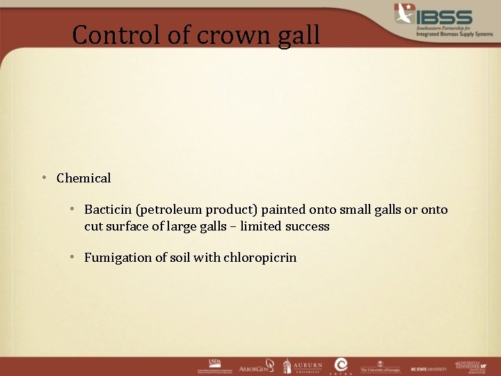 Control of crown gall • Chemical • Bacticin (petroleum product) painted onto small galls