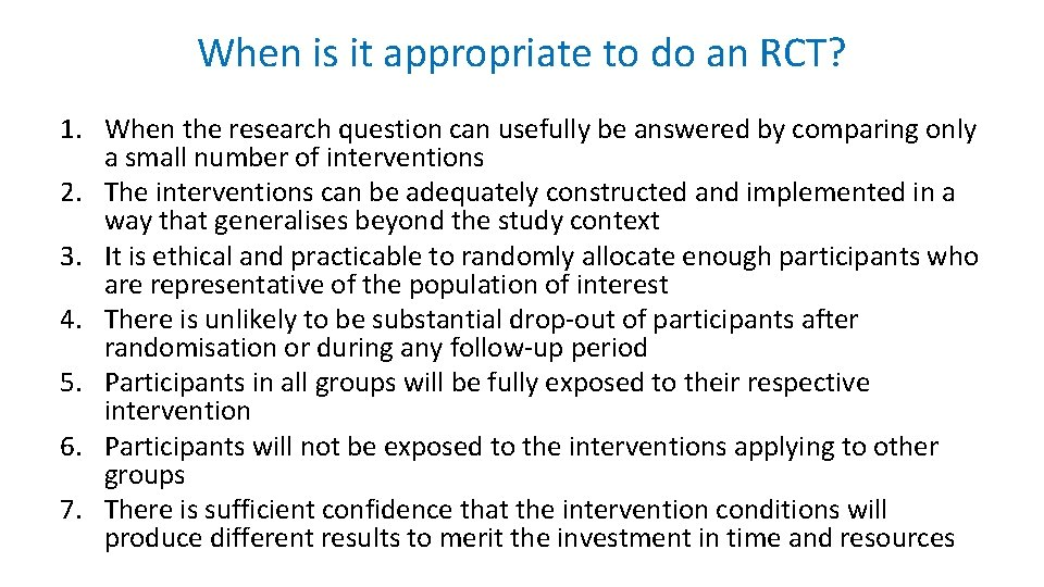 When is it appropriate to do an RCT? 1. When the research question can